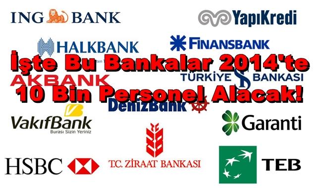 2014'te personel alacak bankalar